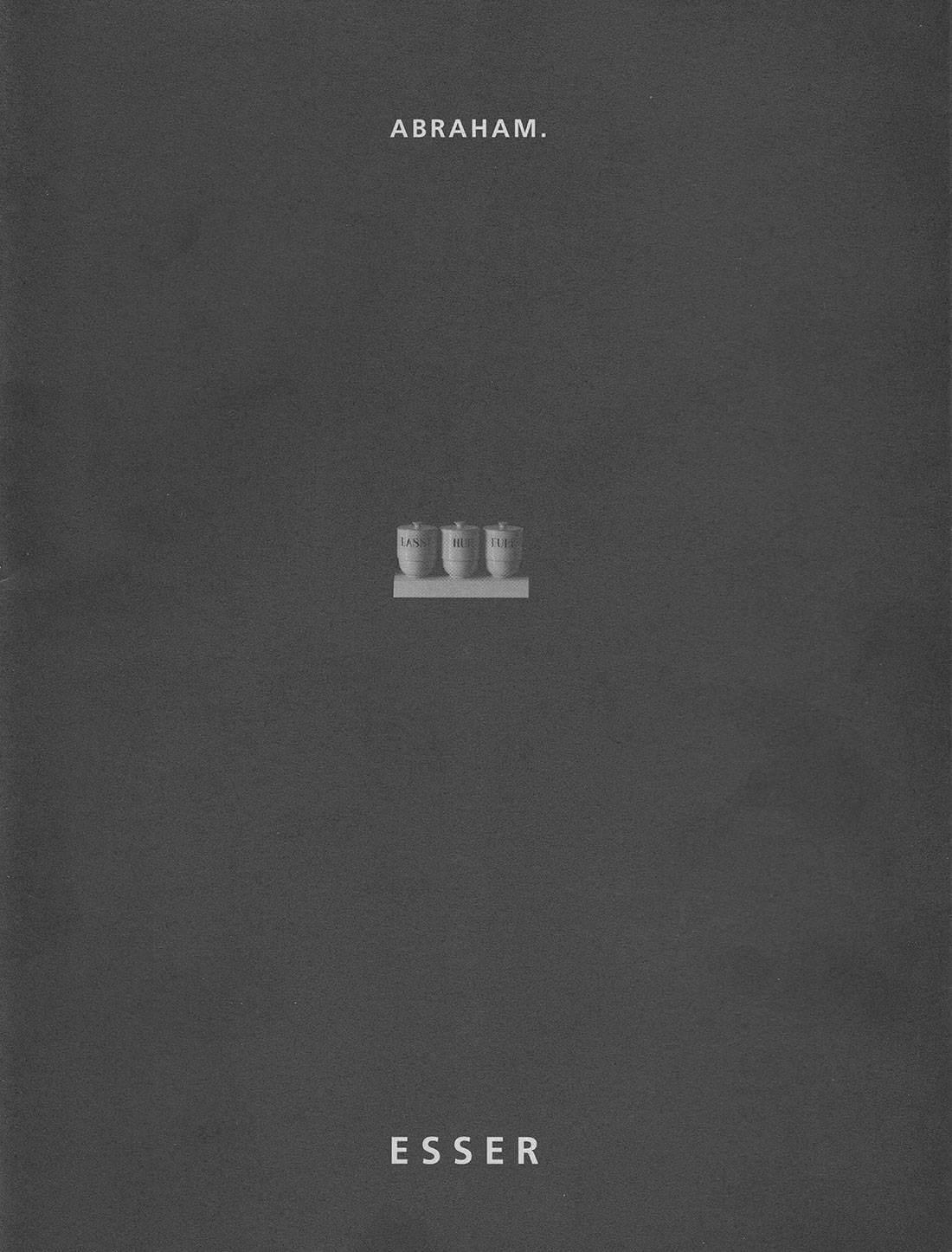 ABRAHAM. ESSER Booklet Selbstverlag der Künstlerin 200 Exemplare Layout Horst Bartels mit Beiträgen von Simone Back, Andreas von Randow